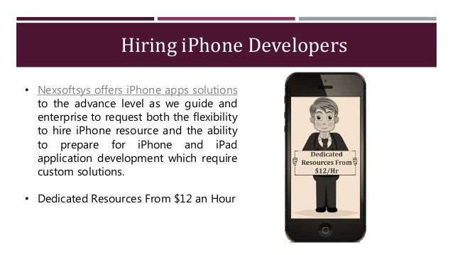 Hiring iPhone Developers • Nexsoftsys offers iPhone apps solutions to the advance level as we guide and enterprise to requ...