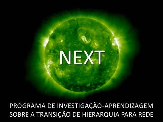PROGRAMA DE INVESTIGAÇÃO-APRENDIZAGEMSOBRE A TRANSIÇÃO DE HIERARQUIA PARA REDE