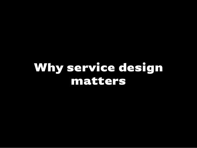 Why service designmatters