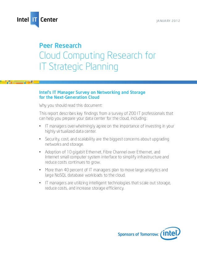JANUARY 2012Peer ResearchCloud Computing Research forIT Strategic PlanningIntel's IT Manager Survey on Networking and Stor...