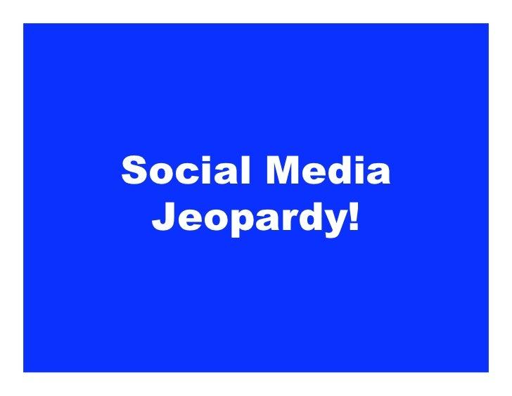 Social Media  Jeopardy!