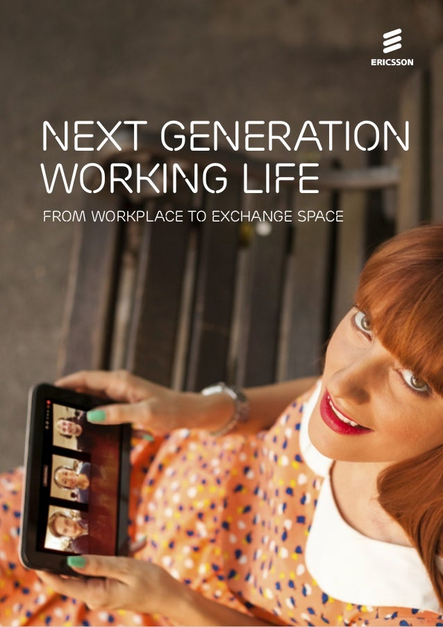 Next Generation Working Life From Workplace to Exchange Space  1