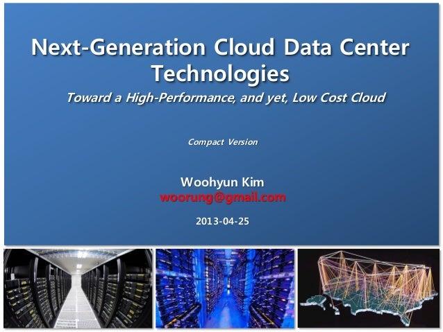 www.coord.orgWoohyun Kimwoorung@gmail.com2013-04-25Next-Generation Cloud Data CenterTechnologiesToward a High-Performance,...