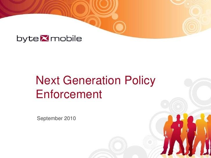 Next Generation Policy Enforcement<br />September 2010<br />