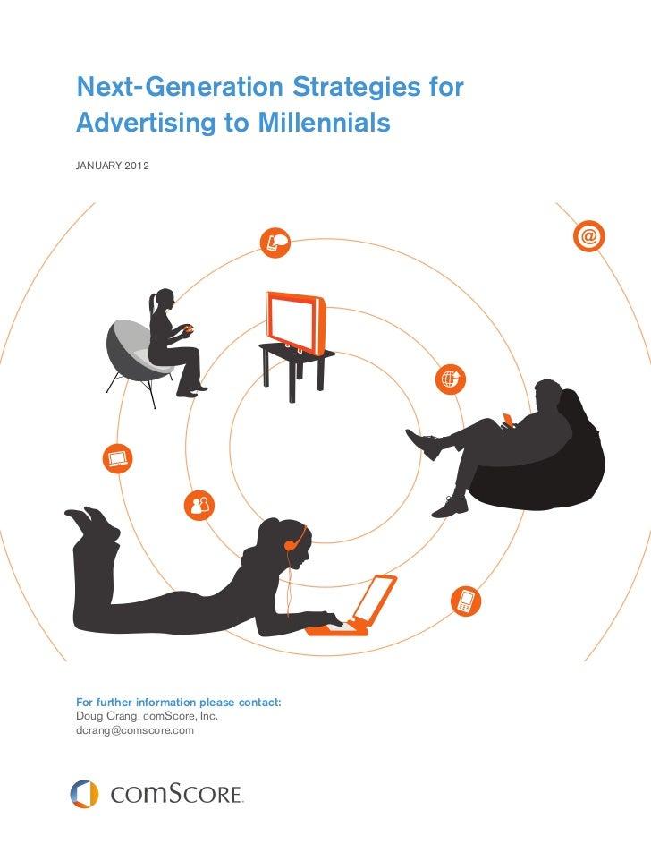 Next-Generation Strategies forAdvertising to MillennialsJANUARY 2012For further information please contact:Doug Crang, com...