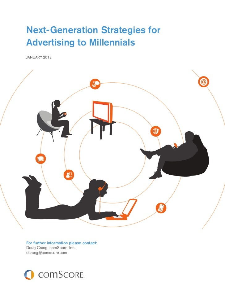 Next-Generation Strategies forAdvertising to MillennialsJANUARY 2012For further information please contact:Doug Crang, com...