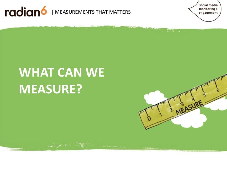 | MEASUREMENTS THAT MATTERSWHAT CAN WEMEASURE?