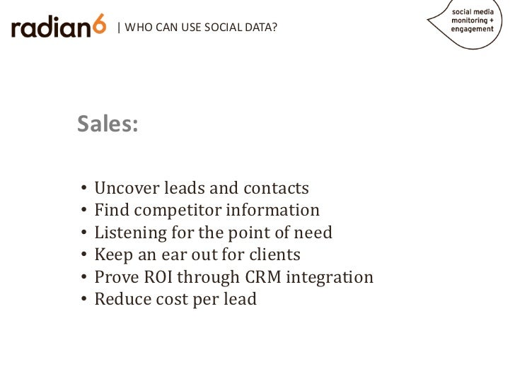 | WHO CAN USE SOCIAL DATA?Sales:    Uncover leads and contacts    Find competitor information•    Listening for the point ...