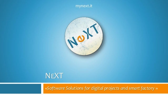 NEXT «Software Solutions for digital projects and smart factory » mynext.it