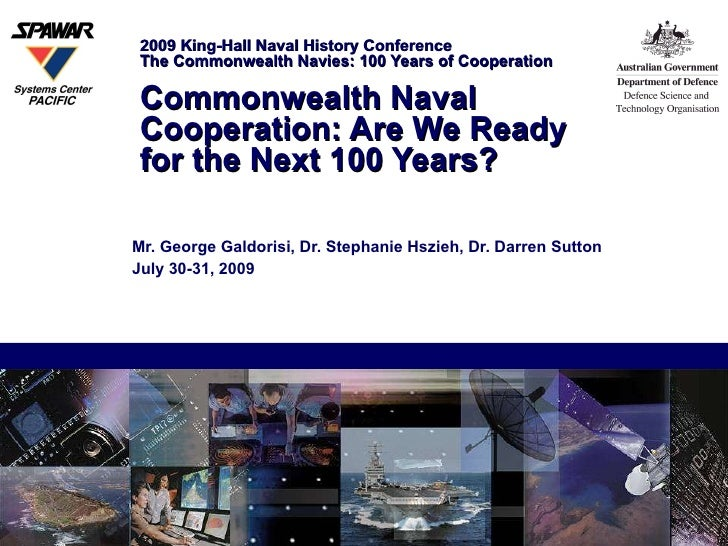 2009 King-Hall Naval History Conference  The Commonwealth Navies: 100 Years of Cooperation  Commonwealth Naval Cooperation...