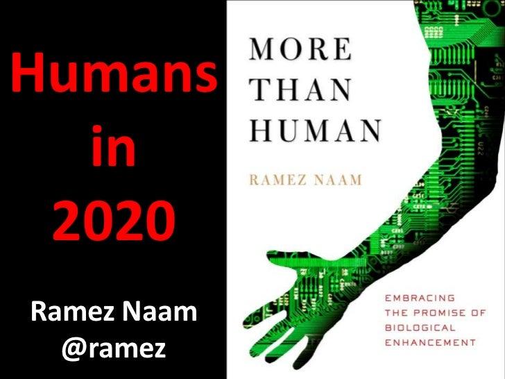 Humansin2020<br />Ramez Naam<br />@ramez<br />