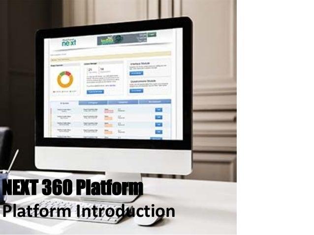 NEXT 360 Platform Platform Introduction