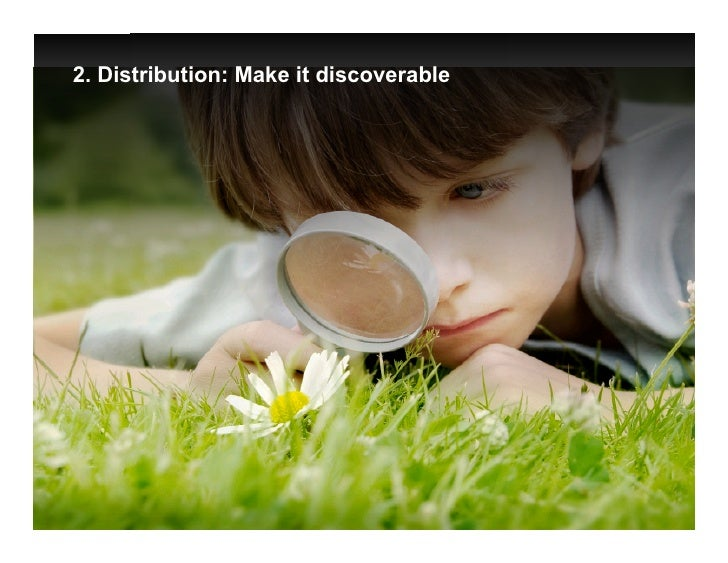 2. Distribution: Make it discoverable                                             Google Confidential and Proprietary