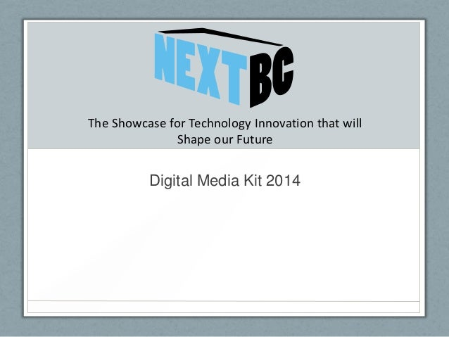 Digital Media Kit 2014 The Showcase for Technology Innovation that will Shape our Future