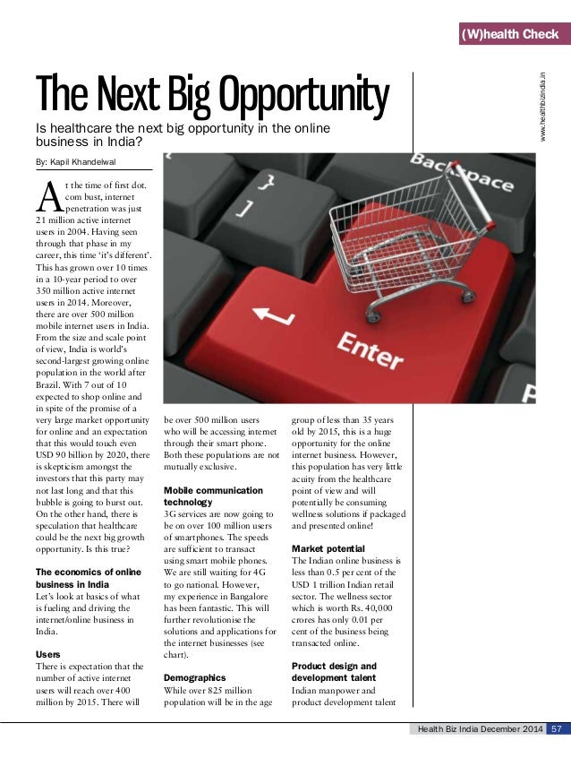 Health Biz India December 2014 57 www.healthbizindia.in (W)health Check The Next Big Opportunity By: Kapil Khandelwal A t ...