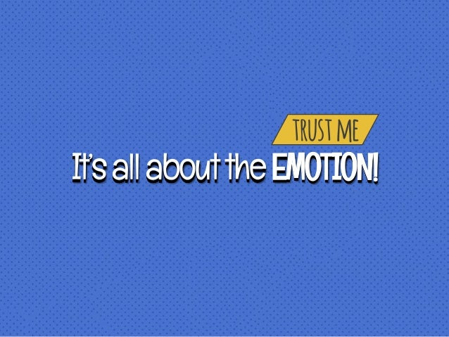 trustme It'sallabouttheEMOTION!