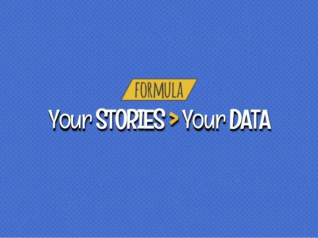 formula YourSTORIES>YourDATA