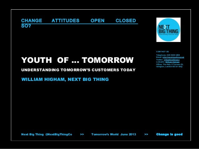 CHANGE SO?  ATTITUDES  OPEN  CLOSED  CONTACT US Telephone: 020 3539 1398 Email: info@next-big-thing.net Twitter: @Nextbigt...
