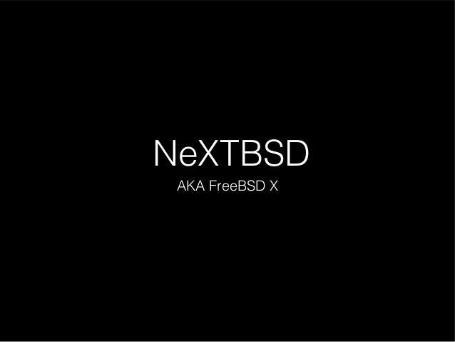 NeXTBSD AKA FreeBSD X