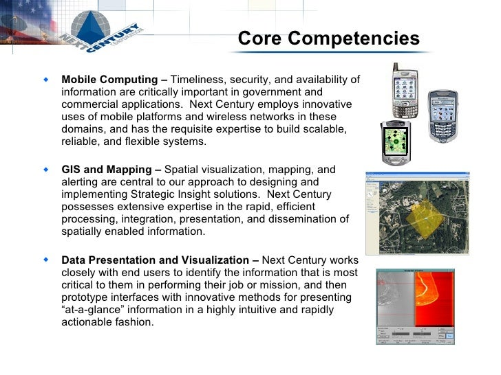 Core Competencies <ul><li>Mobile Computing –  Timeliness, security, and availability of information are critically importa...