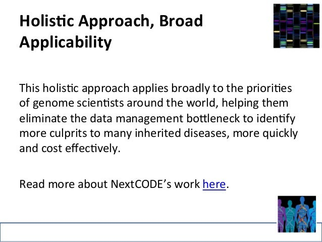Holis-c  Approach,  Broad  Applicability  This  holis>c  approach  applies  broadly  to  the  priori>es  of  genome  scien...