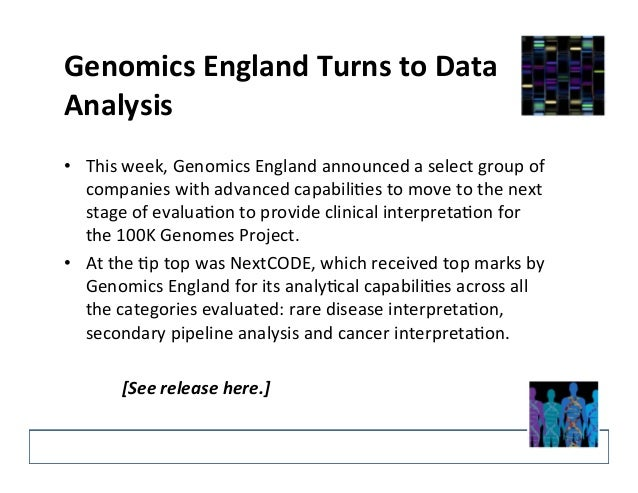Genomics  England  Turns  to  Data  Analysis  • This  week,  Genomics  England  announced  a  select  group  of  companies...
