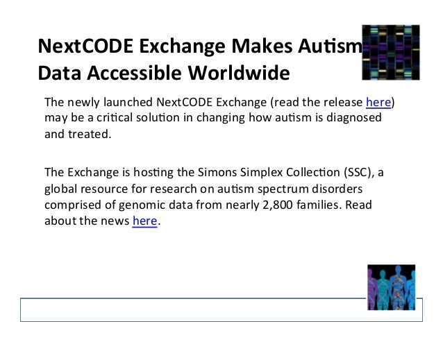 Advancing Autism Research By Sharing Genomic Data Online: The Simons Simplex Collection Slide 3