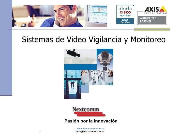 <ul><li>Sistemas de Video Vigilancia y Monitoreo </li></ul>Pasión por la innovación