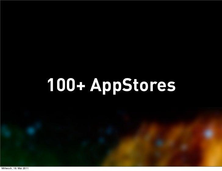 100+ AppStoresMittwoch, 18. Mai 2011