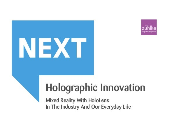 © Zühlke 2016Holographic Innovation | Michael Sattler 22. September 2016 Slide 1 Holographic Innovation Mixed Reality With...