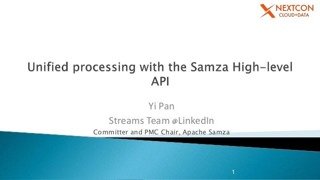 Yi Pan Streams Team @LinkedIn Committer and PMC Chair, Apache Samza 1
