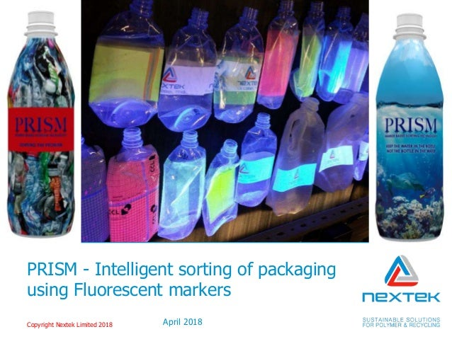 PRISM - Intelligent sorting of packaging using Fluorescent markers Nextek Ltd April 2018Copyright Nextek Limited 2018