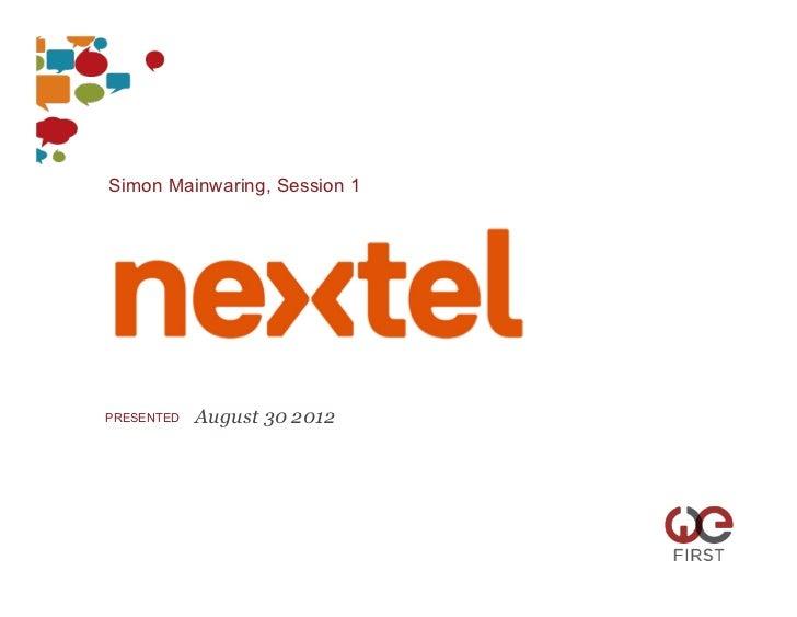 Simon Mainwaring, Session 1PRESENTED   August 30 2012