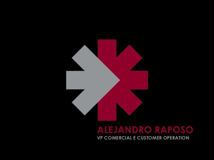 ALEJANDRO RAPOSO VP COMERCIAL E CUSTOMER OPERATION