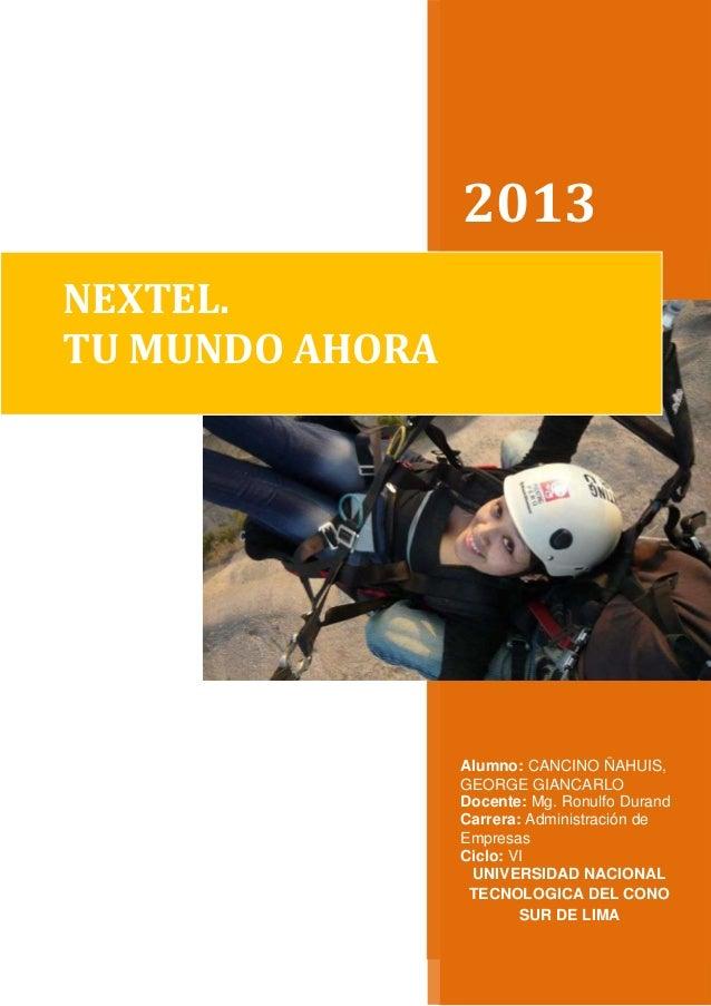 2013 Alumno: CANCINO ÑAHUIS, GEORGE GIANCARLO Docente: Mg. Ronulfo Durand Carrera: Administración de Empresas Ciclo: VI UN...