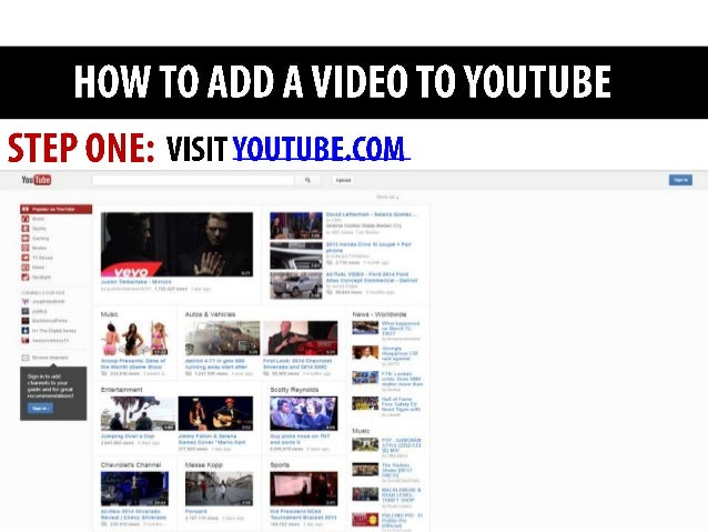 *If you already have a Gmail account, should have a YouTubeaccount. Use your Gmail username and password to log into YouTube