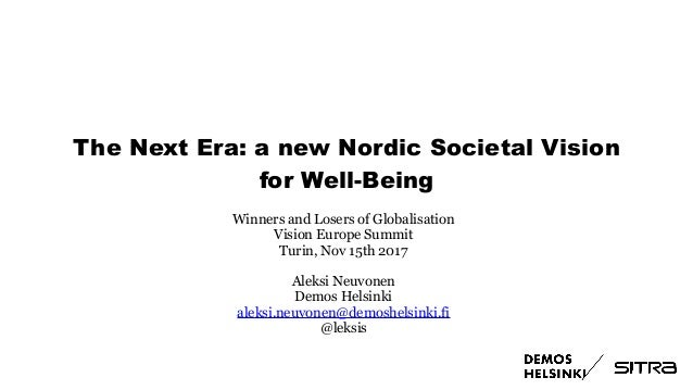 The Next Era: a new Nordic Societal Vision for Well-Being Winners and Losers of Globalisation Vision Europe Summit Turin, ...