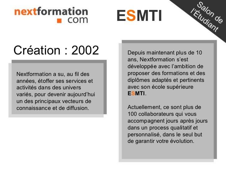 ESMTICréation : 2002                     Depuis maintenant plus de 10                                    ans, Nextformatio...