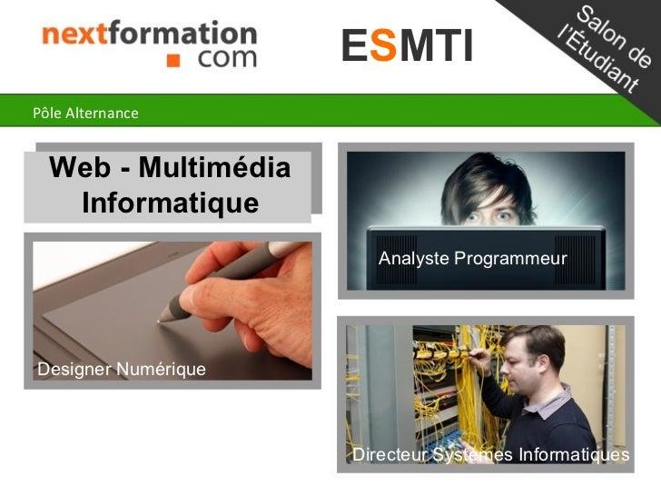 ESMTIPôle Alternance  Web - Multimédia   Informatique                        Analyste ProgrammeurDesigner Numérique       ...
