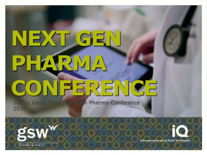 NEXT GENPHARMACONFERENCE10 Big Ideas From Next Gen Pharma Conference2010