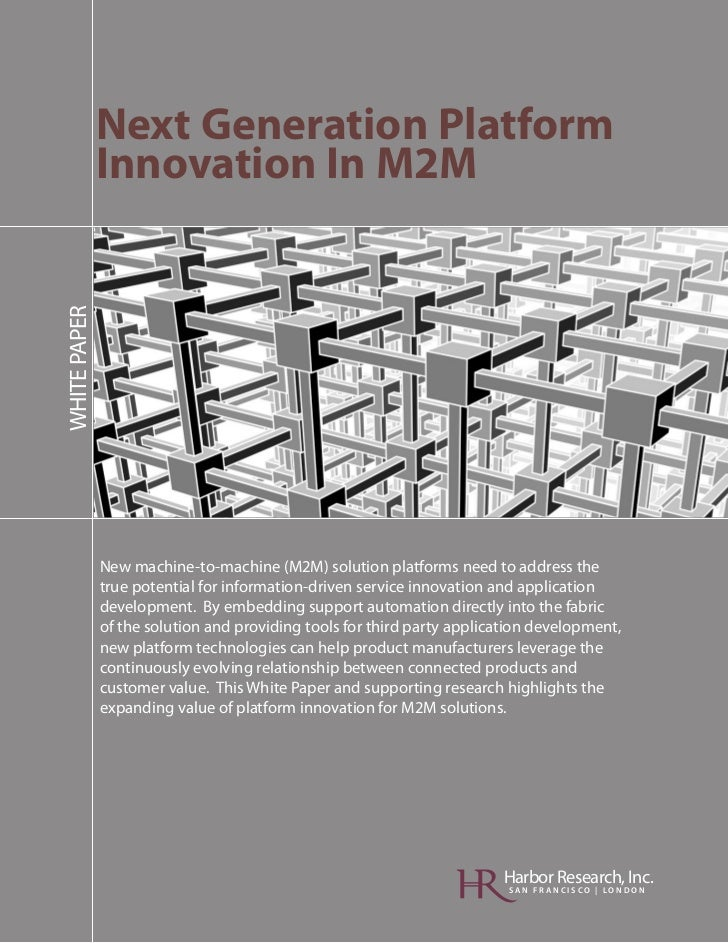 Next Generation Platform              Innovation In M2MWHITE PAPER              New machine-to-machine (M2M) solution plat...