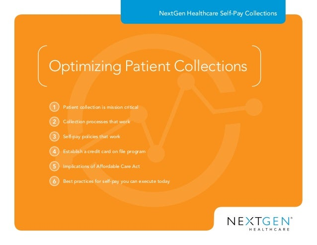 NextGen Healthcare Self-Pay Collections Optimizing Patient Collections Patient collection is mission critical1 Collection ...