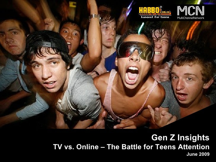 Gen Z Insights TV vs. Online – The Battle for Teens Attention                                        June 2009