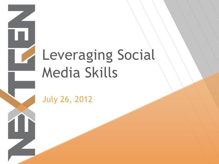 Leveraging SocialMedia SkillsJuly 26, 2012