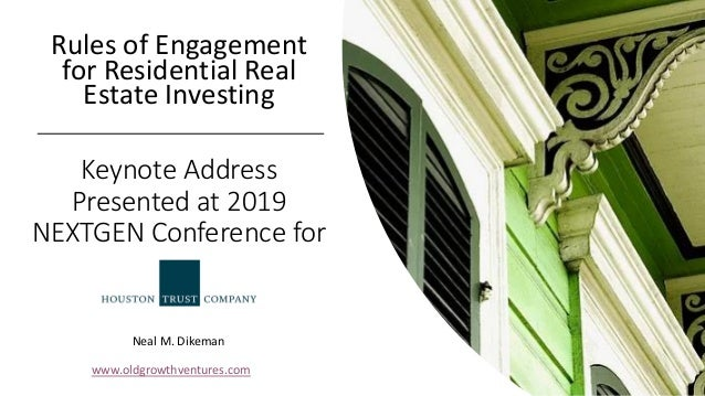 Keynote Address Presented at 2019 NEXTGEN Conference for Rules of Engagement for Residential Real Estate Investing www.old...