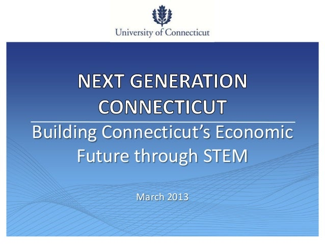 Building Connecticut's Economic      Future through STEM            March 2013