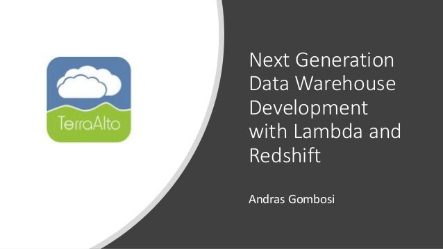 Next Generation Data Warehouse Development with Lambda