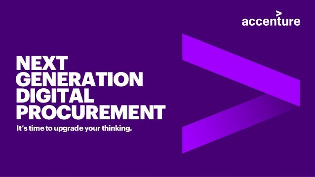 It's time to upgrade your thinking. NEXT GENERATION DIGITAL PROCUREMENT