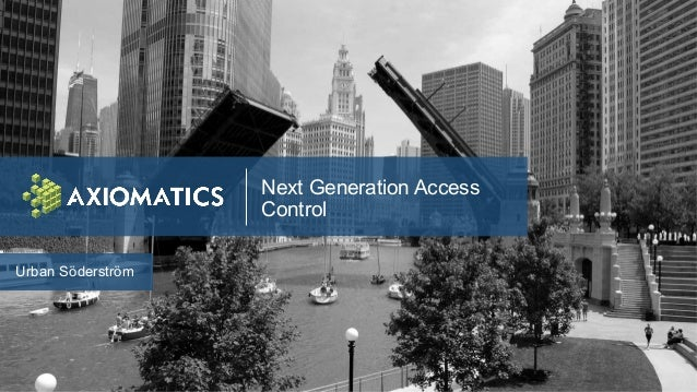 Next Generation Access Control Urban Söderström