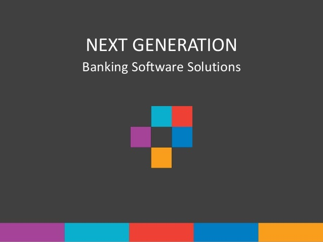 NEXT GENERATION Banking Software Solutions